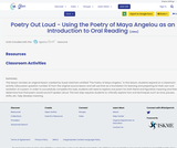 Poetry Out Loud - Using the Poetry of Maya Angelou as an Introduction to Oral Reading