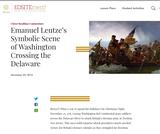 Emanuel Leutze's Symbolic Scene of Washington Crossing the Delaware