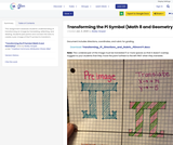 Transforming the Pi Symbol (Math 8 and Geometry)