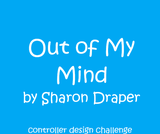 Out of My Mind Controller Design Challenge