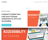It doesn't matter how cute your Canvas classroom is, if it's not accessible.: Accessibility in Canvas recorded video