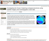 Investigating the Ocean:  Exploring ecological provinces using satellite imagery and oceanographic cruise data