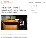 "Henry ""Box"" Brown's Narrative: Creating Original Historical Fiction"