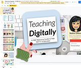 Teaching Digitally- A FREE Resource Guide for ANY K-12 teacher